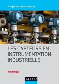 Georges Asch et Bernard Poussery - Les capteurs en instrumentation industrielle.