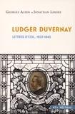 Georges Aubin et Jonathan Lemire - Ludger Duvernay - Lettres d'exil, 1837-1842.
