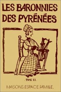 Georges Augustins - Les baronnies des Pyrénées. - Anthropologie et histoire, permanences et changements. Tome 2, Maisons, espace, famille.