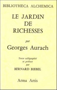 Georges Aurach - Le jardin de richesses.