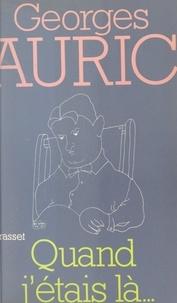 Georges Auric - Quand j'étais là.