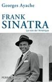 Georges Ayache - Frank Sinatra - La voix de l'Amérique.
