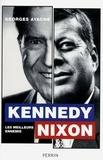 Georges Ayache - Kennedy/Nixon - Les meilleurs ennemis.