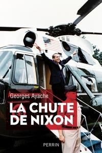 Georges Ayache - La chute de Nixon.