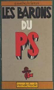 Georges Ayache et Mathieu Fantoni - Les barons du PS.