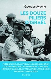 Georges Ayache - Les douze piliers d'Israël.