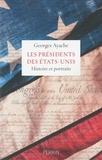 Georges Ayache - Les présidents des Etats-Unis - Histoire et portraits.
