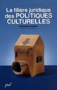 Georges Azzaria - La filière juridique des politiques culturelles.