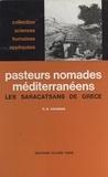 Georges B. Kavadias et Paul Albou - Pasteurs-nomades méditerranéens. Les Saracatsans de Grèce.