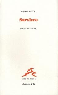 Georges Badin et Michel Butor - Survivre.