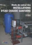Georges Baeckeroot et Jean-Michel Cadoret - Mode de calcul des installations d'eau chaude sanitaire (individuelles, collectives, accumulation, semi-accumulation).