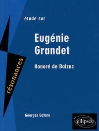 Georges Bafaro - Etude sur Honoré de Balzac - Eugénie Grandet.