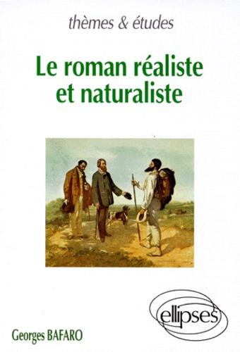 Georges Bafaro - Le roman réaliste et naturaliste.