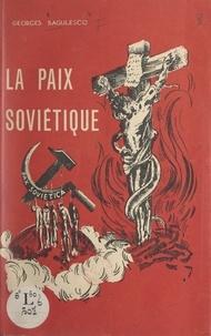 Georges Bagulesco - La paix soviétique.