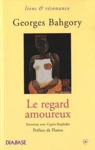 Georges Bahgory - Le regard amoureux.