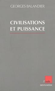 Georges Balandier - Civilisations et puissance.