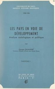 Georges Balandier et  Institut d'études politiques d - Les pays en voie de développement (1) - Analyse analyse sociologique et politique.