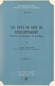 Georges Balandier et  Institut d'études politiques d - Les pays en voie de développement (2) - Analyse sociologique et politique.