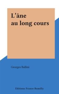 Georges Ballini - L'âne au long cours.
