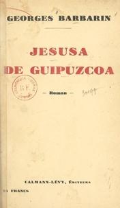 Georges Barbarin - Jesusa de Guipuzcoa.
