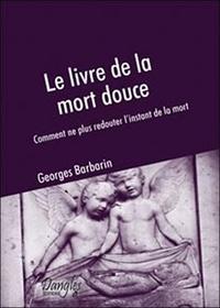 Birrascarampola.it Le livre de la mort douce - Comment ne plus redouter l'instant de la mort Image
