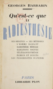 Georges Barbarin - Qu'est-ce que la radiesthésie ?.