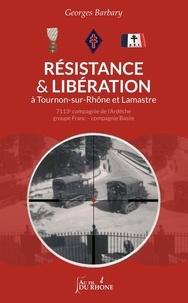 Georges Barbary - Resistance et libération a Tournon-sur-Rhône et Lamastre - 7113e compagnie de l'Ardèche groupe Franc - Compagnie Basile.