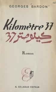 Georges Bardon et H. Gayot - Kilomètre 37.