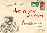 Georges Bartoli - Avec ou sans les dents.