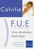 Georges Bassereau et Bruno Mousseigne - Calvitie FUE (follicular unit extraction) - Une révolution technique.