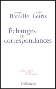 Georges Bataille et Michel Leiris - Echanges et correspondances.
