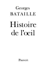 Georges Bataille - Histoire de l'oeil.
