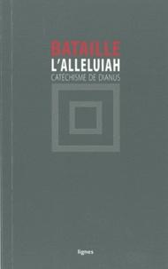 Georges Bataille - L'Alleluiah - Catéchisme de Dianus.