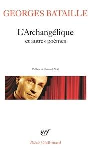 Georges Bataille - L'Archangélique et autres poèmes.