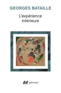 Georges Bataille - L'expérience intérieure.