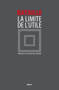 Georges Bataille - La limite de l'utile.