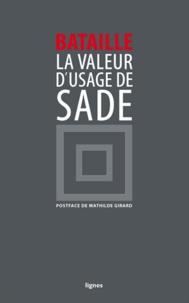 Georges Bataille - La valeur d'usage de DAF de Sade.