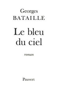 Georges Bataille - Le Bleu du ciel.