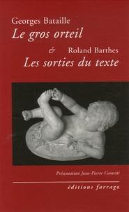 Georges Bataille et Roland Barthes - Le gros orteil ; Les sorties du texte.