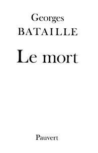 Georges Bataille - Le Mort.