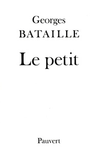 Georges Bataille - Le Petit.