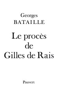 Georges Bataille - Le Procès de Gilles de Rais.