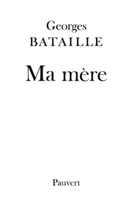 Georges Bataille - Ma mère.