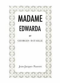 Georges Bataille - Madame Edwarda.