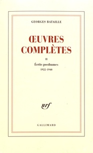 Georges Bataille - Oeuvres complètes - Volume 2, Ecrits posthumes (1922-1940).