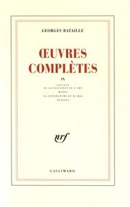 Georges Bataille - Oeuvres complètes - Volume 9, Lascaux ou la naissance de l'art ; Manet ; La littérature et le mal ; Annexes.