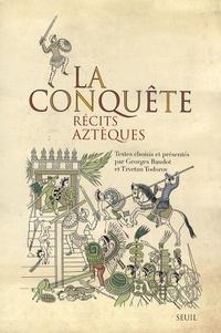 Georges Baudot et Tzvetan Todorov - La conquête - Récits aztèques.