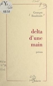 Georges Baudouin - Delta d'une main.