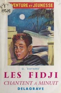 Georges Bayard et Félix Lacroix - Les Fidji chantent à minuit.