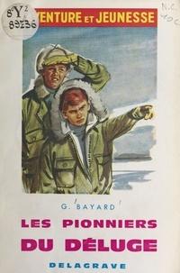 Georges Bayard et Félix Lacroix - Les pionniers du déluge.